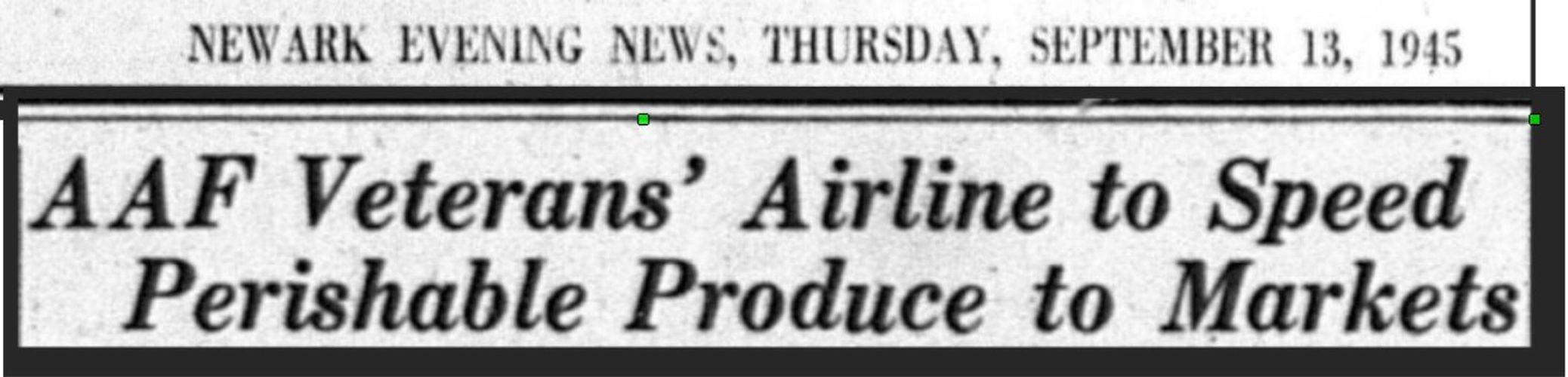 1945 Press coverage about founders of Veterans Air plans to fly perishable produce to their markets.