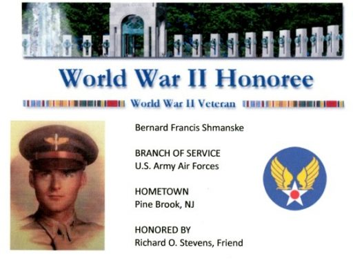 WWII Honoree record shows Bernard Francis Shmanske Veterans Air pilot in 1945.