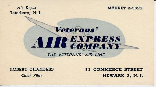 Veterans Air Express business card displays bold stylized graphic of airborne DC-3, Air Depot Teterboro, NJ, Commerce Street, Newark NJ. And phone number with a 1945 exchange: MARKET 2-5627.