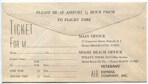 A simple envelope, printed on back flap with space to write a Veterans Air Express Passenger's name, flight information and fare. Ticket Offices listed as MAIN in Newark, NJ, and Miami Beach, FL